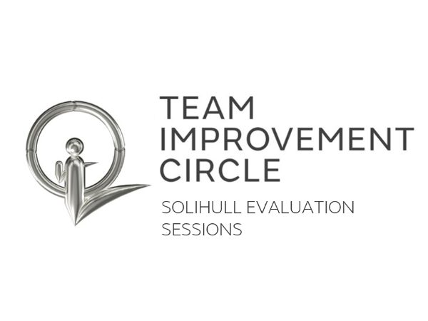 EVERYTHING YOU NEED TO KNOW ABOUT SOLIHULL'S TEAM IMPROVEMENT CIRCLE EVALUATIONS